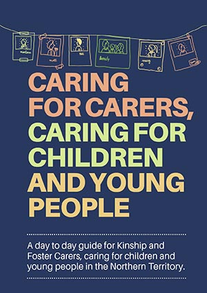 Guide for Kinship and Foster Carers