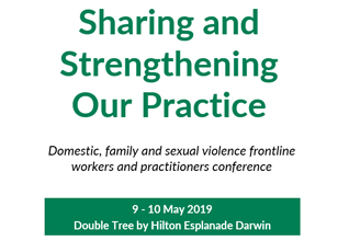 Sharing and Strengthening Our Practice - Domestic, family and sexual violence conference